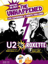 The Unhappened: U2 vs. Roxette | Tribute Challenge