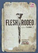 Flesh Rodeo - aniversare Tellurium-128 / Expirat / 14.10