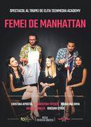 Femei de Manhattan (Spectacol realizat cu studenții TeenMedia Academy)