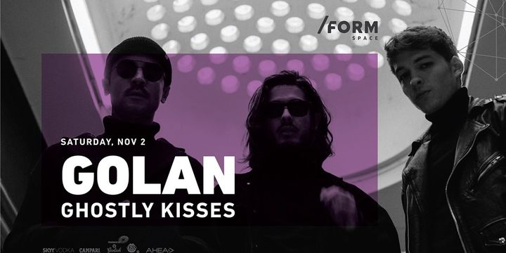Golan & Ghostly Kisses at /FORM SPACE