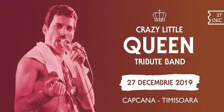 Crazy Little Queen // Capcana, Timișoara