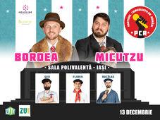 Iasi: Bordea & Micutzu - Partidul Comedianţilor Români