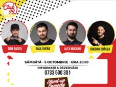 Stand up comedy cu Dan Badea, Alex Mocanu, Raul Gheba si Bogdan Drăcea