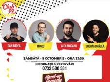 Stand up comedy cu Dan Badea, Alex Mocanu, Mincu si Bogdan Drăcea