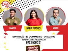 Stand up comedy cu Maria Popovici, Mincu si Alexandru Banciu