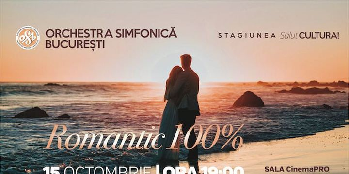 Romantic 100%- Orchestra Simfonica Bucuresti