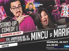 Stand up comedy cu Mincu și Maria Popovici