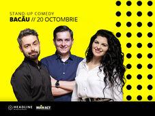 Bacau: Stand-up comedy cu George Tănase, Radu Bucălae și Ioana State