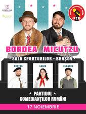 Brasov: Bordea & Micutzu - Partidul Comedianţilor Români Show 2