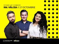 Râmnicu Vâlcea: Stand-up comedy cu George Tănase, Radu Bucălae și Ioana State