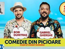 Comedie din Picioare cu Bobi Dumitraș și Gabriel Gherghe