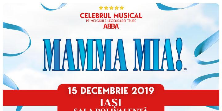 Iasi: Mamma Mia! Pur și simplu irezistibil!