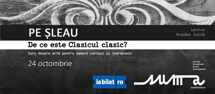 Pe șleau.De ce este Clasicul clasic?