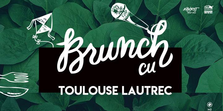 Brunch cu Toulouse Lautrec / Expirat / 03.11
