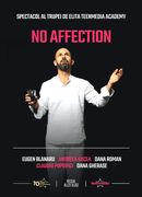 No affection (Spectacol realizat cu studenții TeenMedia Academy)