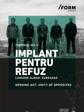 Implant Pentru Refuz / Lansare album at /FORM SPACE