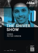 The Shiver Show at /FORM SPACE