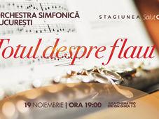 Totul despre flaut - Orchestra Simfonica Bucuresti