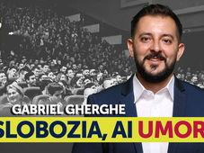 Slobozia, ai umor? Stand Up Comedy Show cu Gabriel Gherghe