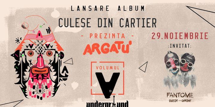 Culese din Cartier prezinta Argatu' - Volumul V [Lansare Album]