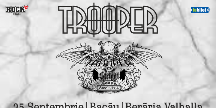 Bacău: Trooper - Strigat (Best of 2002-2019)