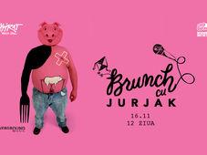 Brunch cu Jurjak / Expirat / 16.11