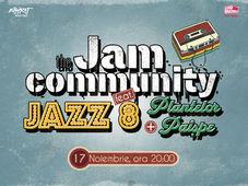 The Jam Community feat. JAZZ 8 & Plantelor Paișpe / Expirat / 17.11