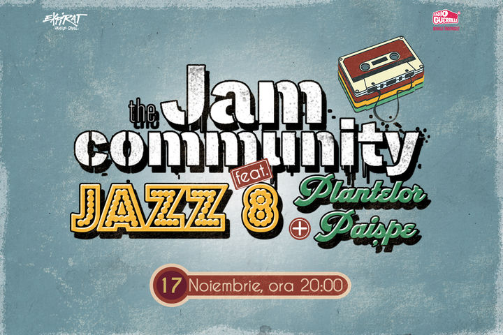 The Jam Community feat. JAZZ 8 & Plantelor Paișpe / Expirat / 17.11