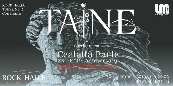 Constanta: TAINE - Cealalta Parte/ XX years anniversary/Last show 2019