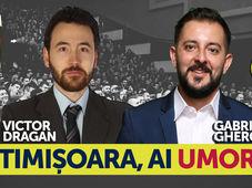 Timisoara, ai umor? Stand Up Comedy Show cu Gabriel Gherghe si Victor Dragan