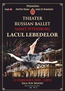 Sibiu: Theatre Russian Ballet - Sankt Petersburg - Lacul Lebedelor