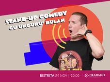 Bistrița: Stand-up comedy cu Unguru' Bulan