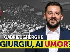 Giurgiu, ai Umor? Stand Up Comedy Show cu Gabriel Gherghe