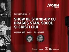 Show de Stand-Up cu Dragoș Stan, Socol și Cristi at /FORM Space