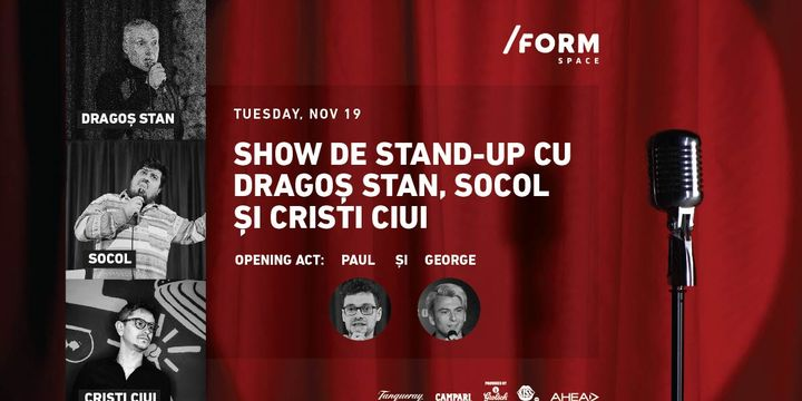 Show de Stand-Up cu Dragoș Stan, Socol și Cristi at /FORM Space