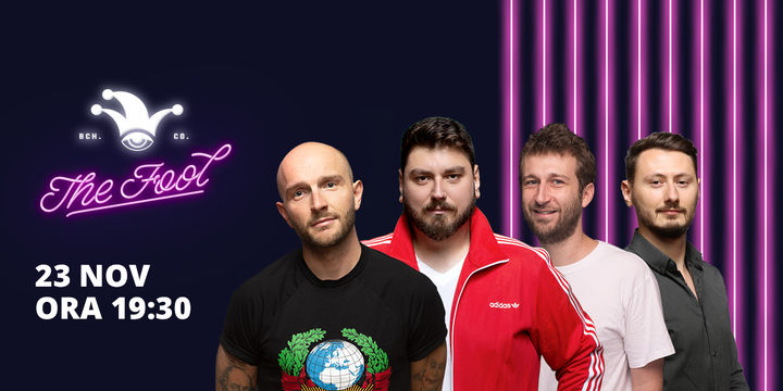 The Fool: Stand-up comedy cu Micutzu, Bordea, Radu Isac și Claudiu Popa