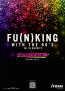 Fu(n)king with the 90's | New Year's Eve Edition at /FORM Space
