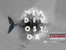 Robin and the Backstabbers – Vladivostok