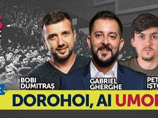 Dorohoi, ai umor? – Stand Up Show cu Gabriel Gherghe, Bobi Dumitraş şi Petrică Iştoc