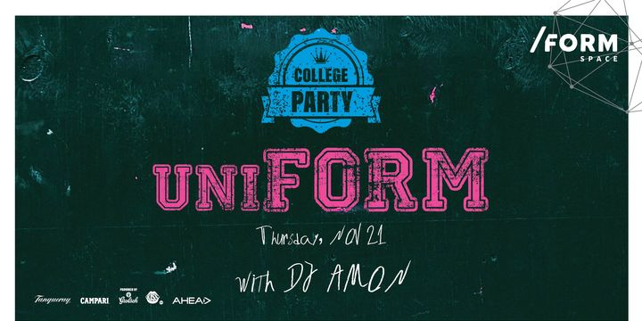 UniFORM Party   50% OFF Drinks at /FORM Space