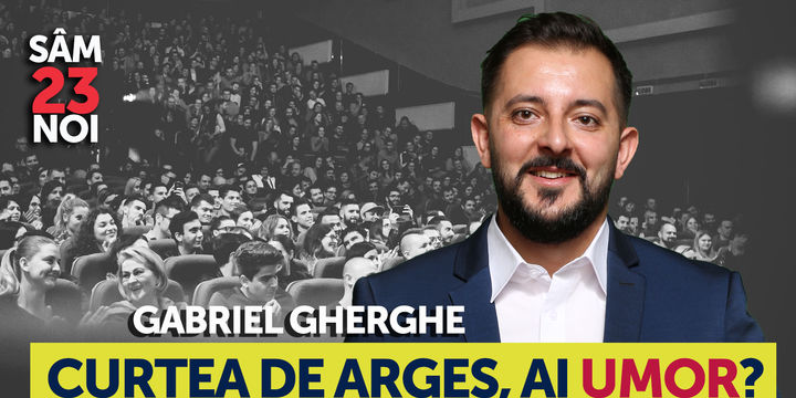 Curtea de Arges, ai Umor? Stand Up Comedy Show cu Gabriel Gherghe