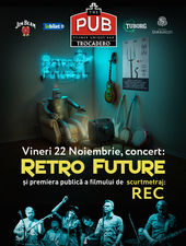 Retro Future concert și premiera scurt-metraj REC la The PUB Universității