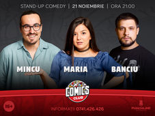 Stand-up cu Maria, Mincu și Banciu la ComicsClub!