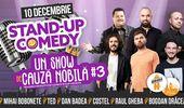 Stand-Up Comedy: Mihai Bobonete, Teo, Dan Badea, Costel, Raul Gheba, Bogdan Drăcea
