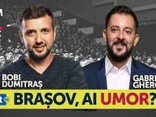 Brasov, ai Umor? Stand Up Comedy Show cu Bobi Dumitras si Gabriel Gherghe