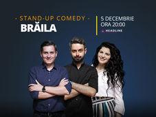 Brăila: Stand-up comedy cu Bucălae, Tănase și Ioana State