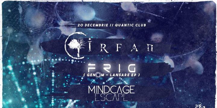 Astral Night:  Frig - lansare album / Irfan / Mindcage Escape