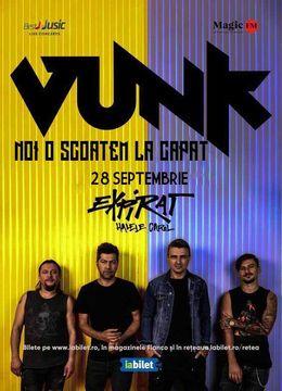 Concert VUNK - Noi o scoatem la capat la Expirat