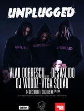 UNPLUGGED w/ Vlad Dobrescu, Desvalido, DJ Woodz, VTGA Squad