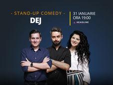 Dej: Stand-up comedy cu Bucălae, Tănase și Ioana State
